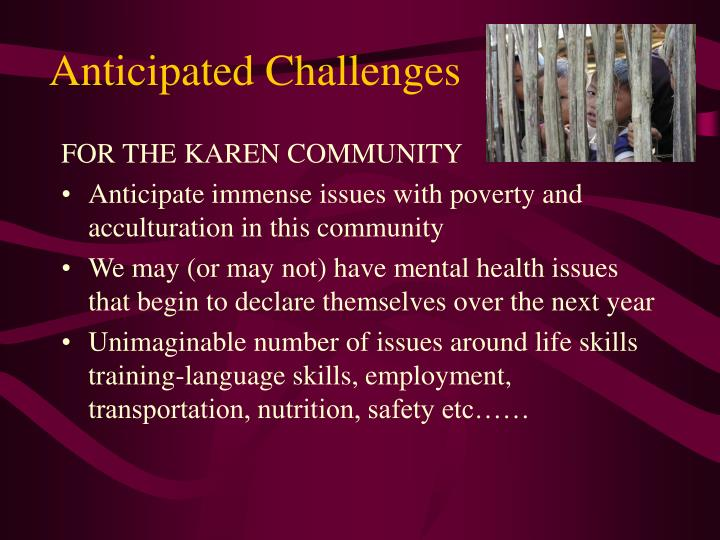 Anticipated Challenges
