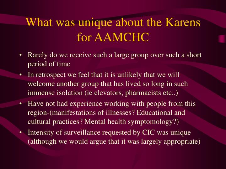 What was unique about the Karens for AAMCHC