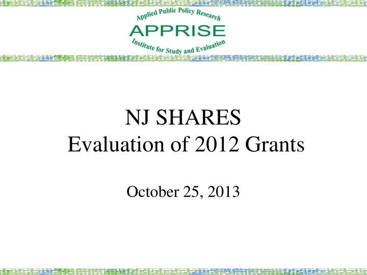 nj shares evaluation of 2012 grants n.