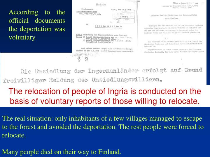 According to the official documents the deportation was voluntary.