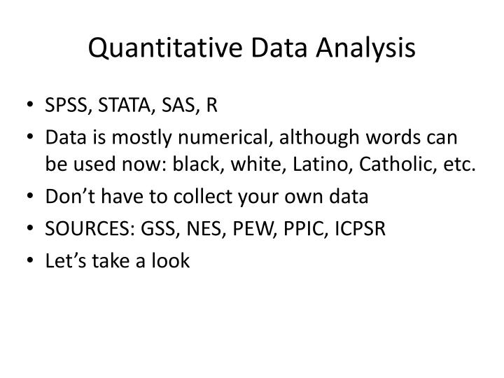 quantitative data analysis Quantitative analysis (qa) is a technique that seeks to understand behavior by using mathematical and statistical modeling, measurement, and research.