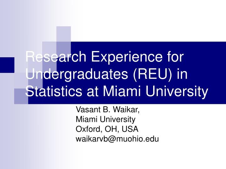 research experience for undergraduates reu in statistics at miami university n.