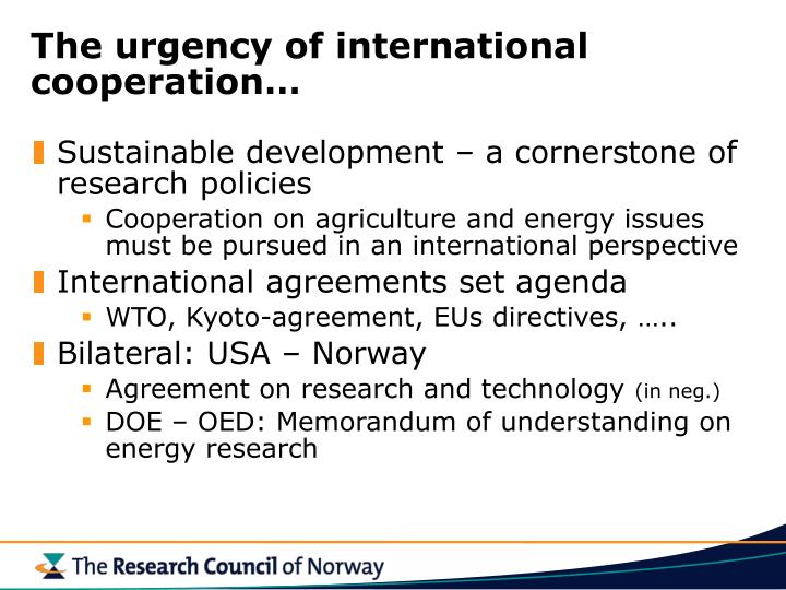 The urgency of international cooperation
