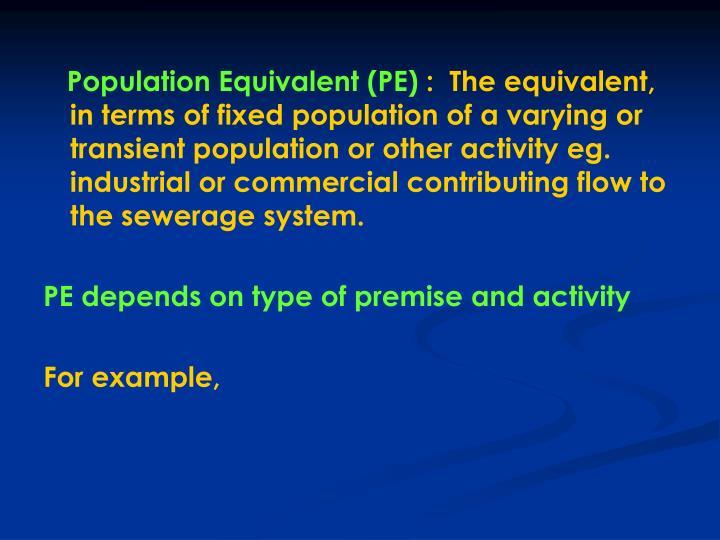 Population Equivalent (PE)