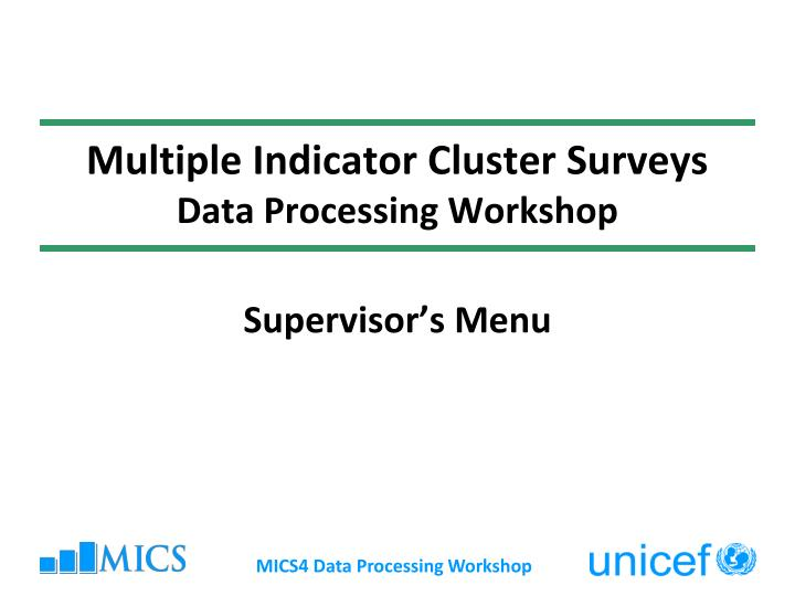 multiple indicator cluster surveys data processing workshop n.