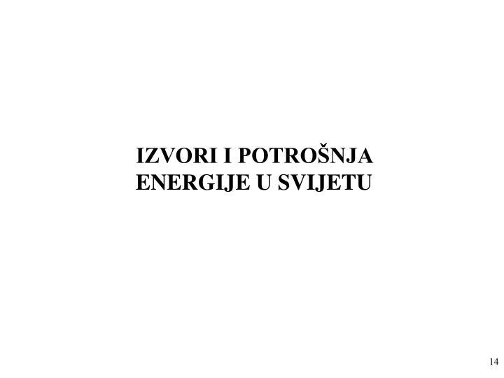 IZVORI I POTROŠNJA ENERGIJE U SVIJETU