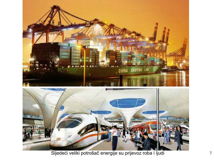Sljedeći veliki potrošač energije su prijevoz roba i ljudi