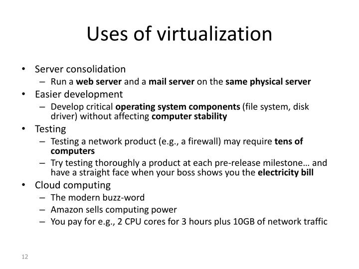 Uses of virtualization