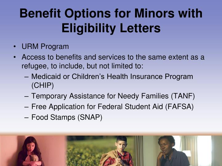 Benefit Options for Minors with Eligibility Letters