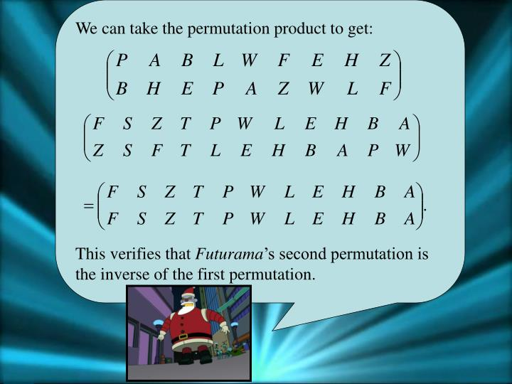 We can take the permutation product to get: