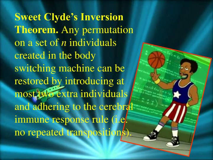 Sweet Clyde's Inversion Theorem.