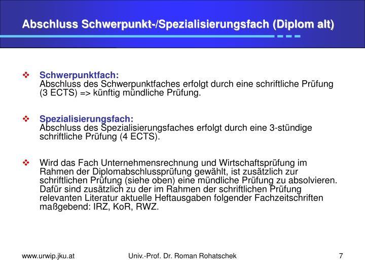 Abschluss Schwerpunkt-/Spezialisierungsfach (Diplom alt)