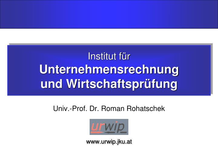 Institut f r unternehmensrechnung und wirtschaftspr fung