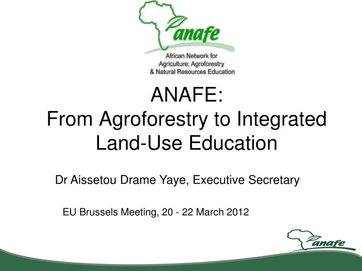 anafe from agroforestry to integrated land use education n.