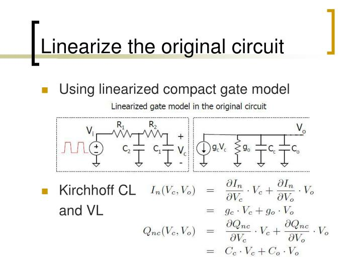 Linearize the original circuit