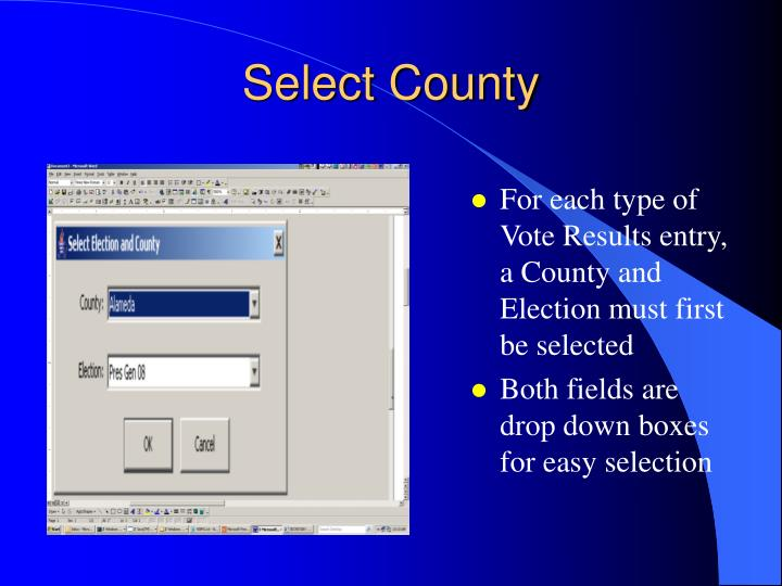 For each type of Vote Results entry, a County and Election must first be selected