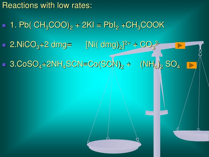 Reactions with low rates: