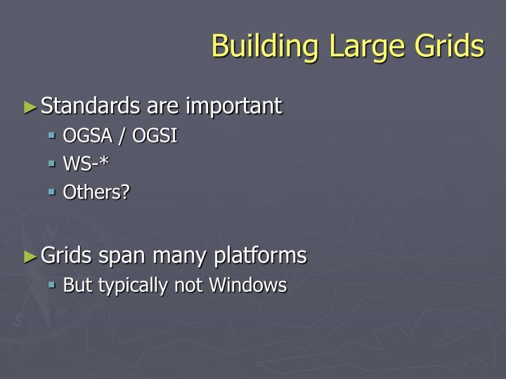 Building large grids