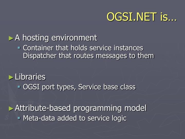OGSI.NET is…