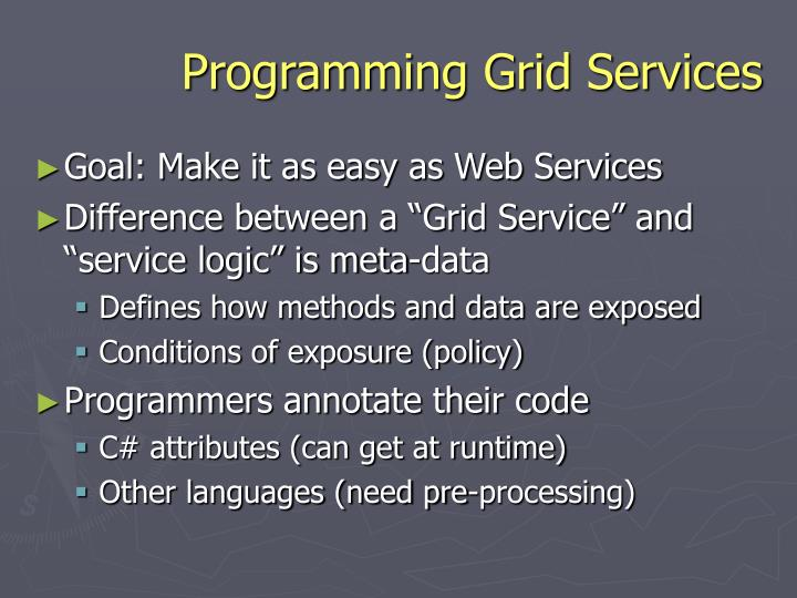 Programming Grid Services