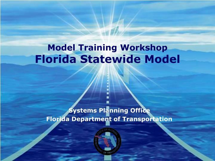model training workshop florida statewide model n.