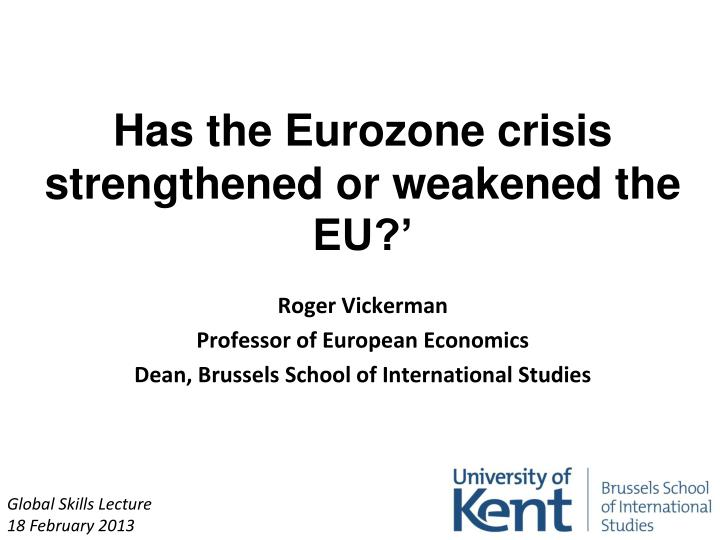 has the eurozone crisis strengthened or weakened the eu n.