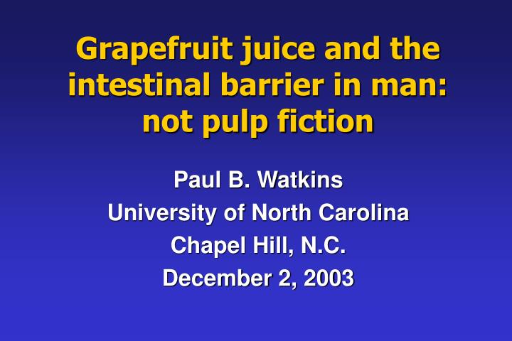 grapefruit juice and the intestinal barrier in man not pulp fiction n.