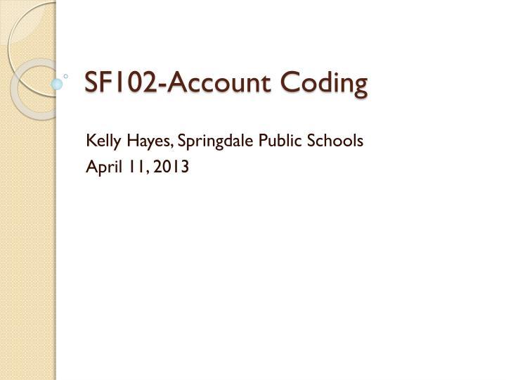 Sf102 account coding