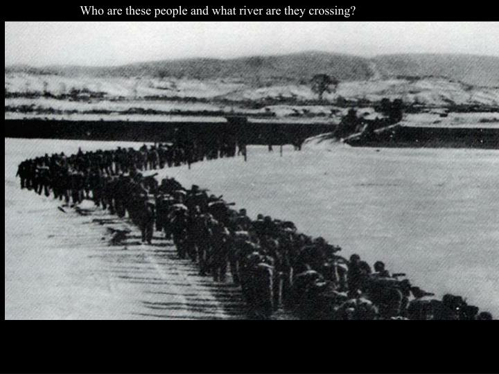 Who are these people and what river are they crossing?
