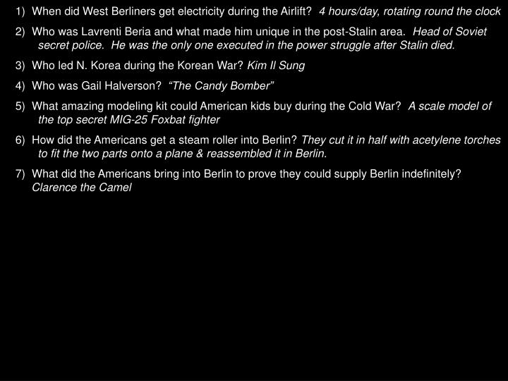 1)  When did West Berliners get electricity during the Airlift?