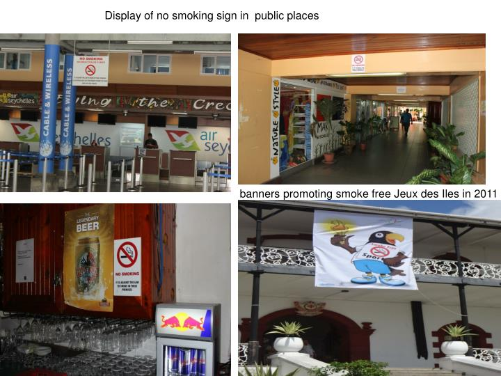 Display of no smoking sign in  public places