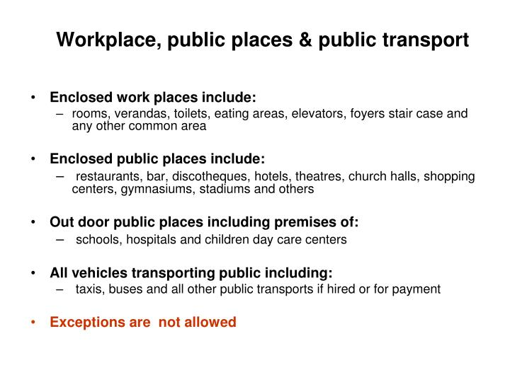 Workplace, public places & public transport