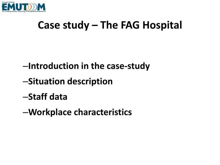 Case study the fag hospital