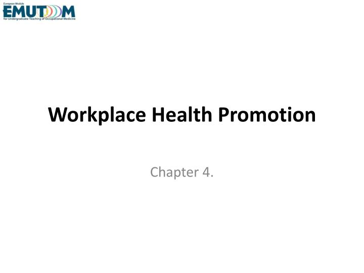 Workplace health promotion