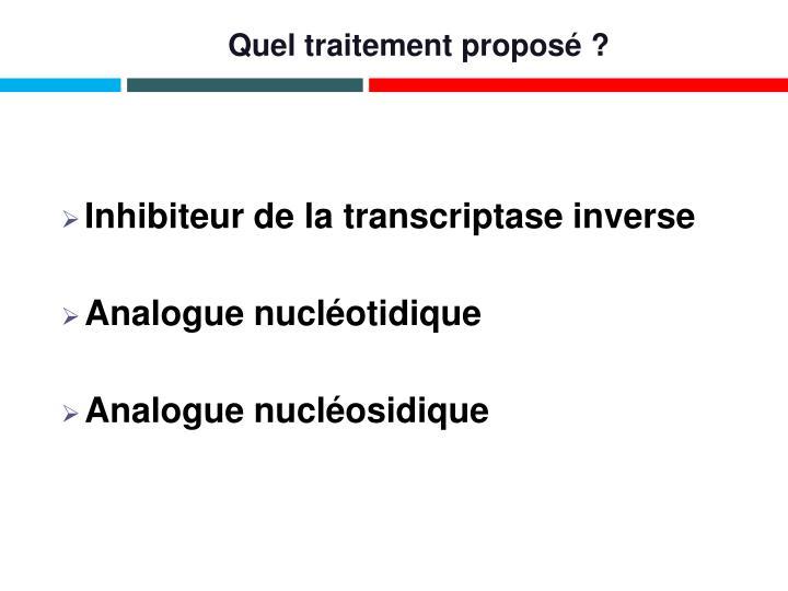 Quel traitement proposé ?