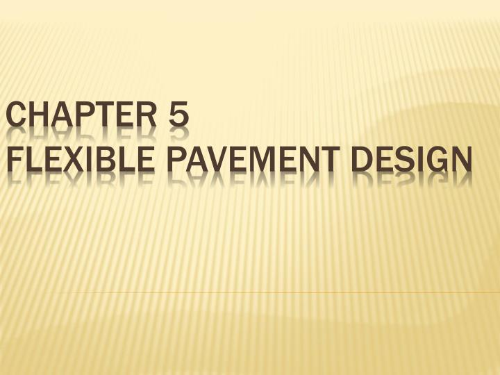 Ppt Chapter 5 Flexible Pavement Design Powerpoint Presentation Free Download Id 3403681