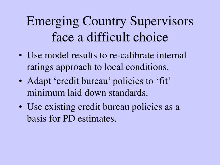 Emerging Country Supervisors face a difficult choice