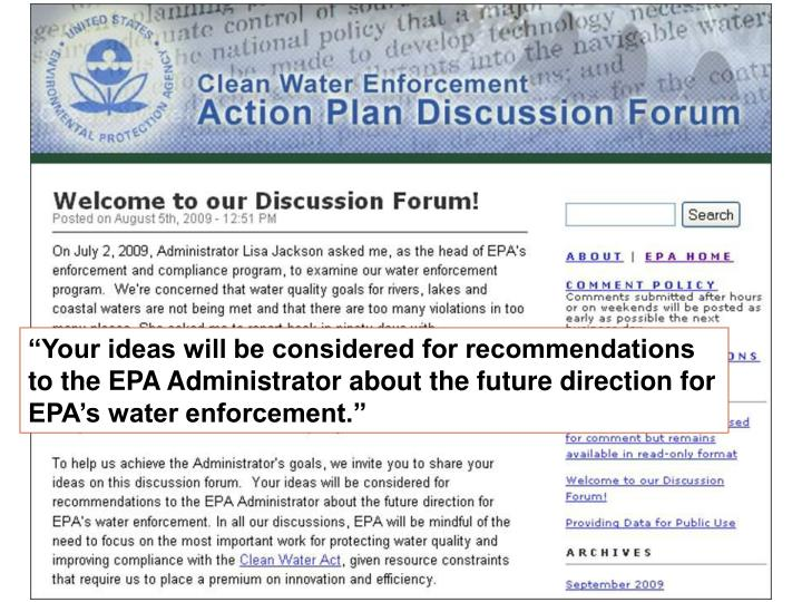 """""""Your ideas will be considered for recommendations to the EPA Administrator about the future direction for EPA's water enforcement."""""""
