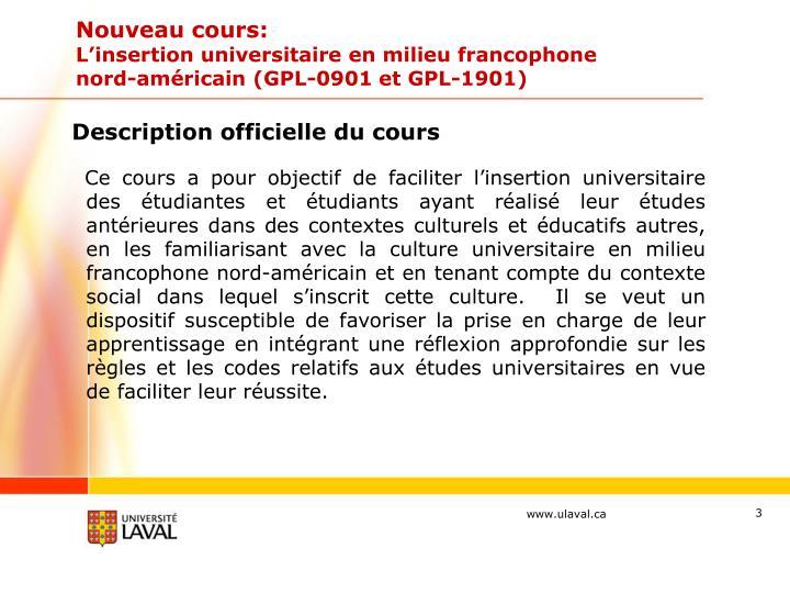 Nouveau cours l insertion universitaire en milieu francophone nord am ricain gpl 0901 et gpl 1901