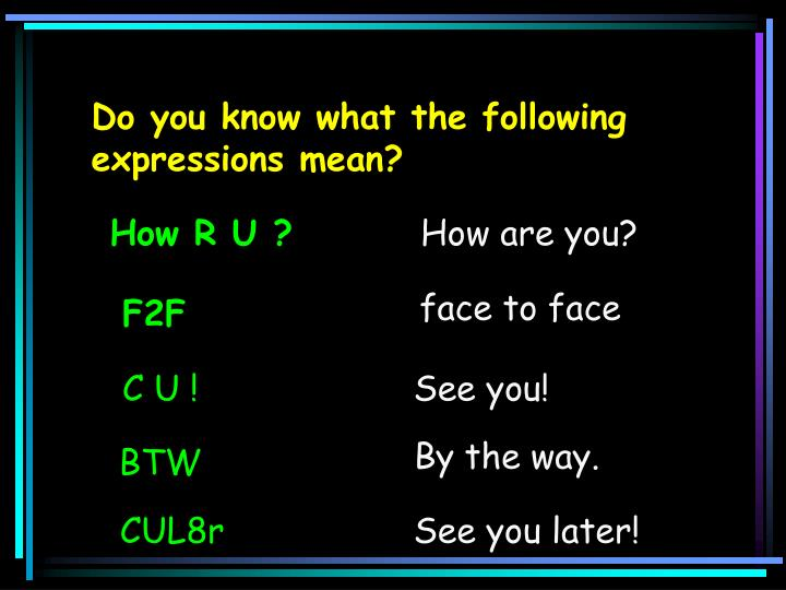 Do you know what the following expressions mean?