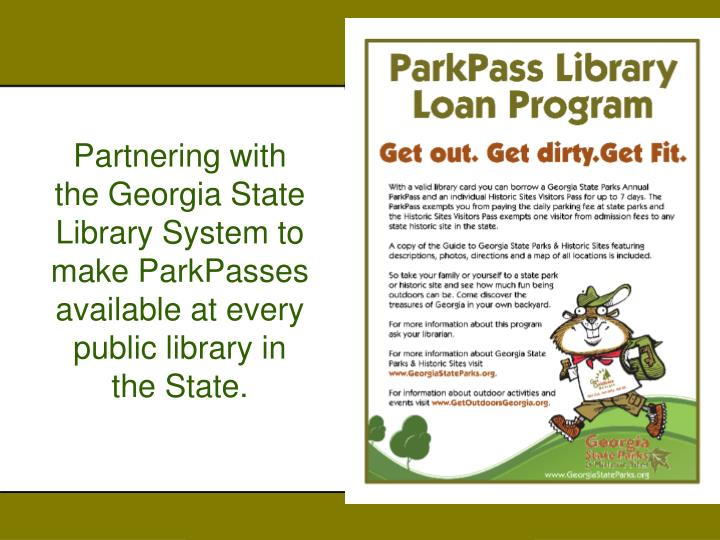 Partnering with the Georgia State Library System to make ParkPasses available at every public library in the State.