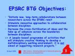 epsrc btg objectives