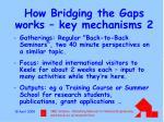 how bridging the gaps works key mechanisms 2