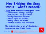 how bridging the gaps works what s needed