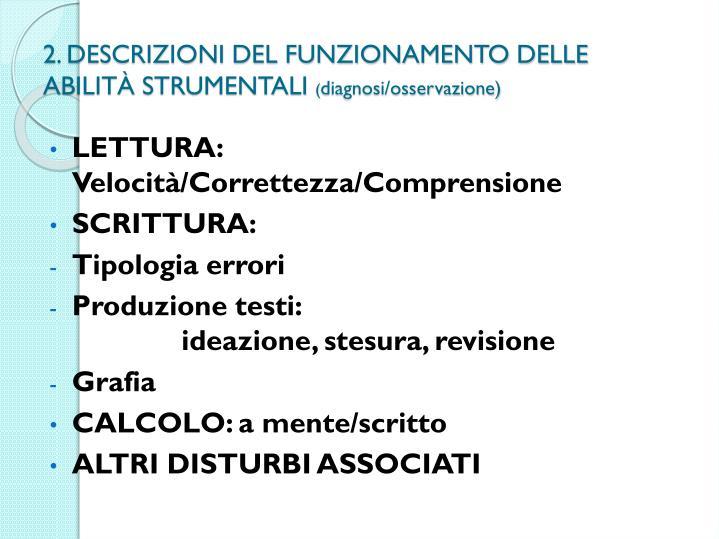 2. DESCRIZIONI DEL FUNZIONAMENTO DELLE ABILITÀ STRUMENTALI