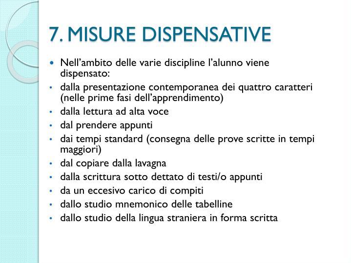 7. MISURE DISPENSATIVE