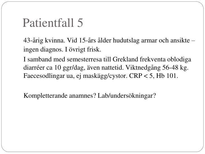 Patientfall 5