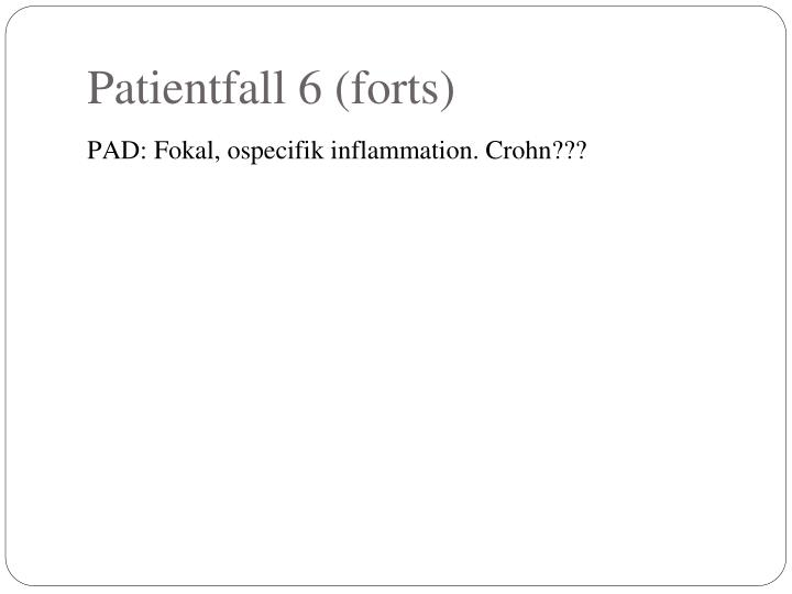 Patientfall 6 (forts)