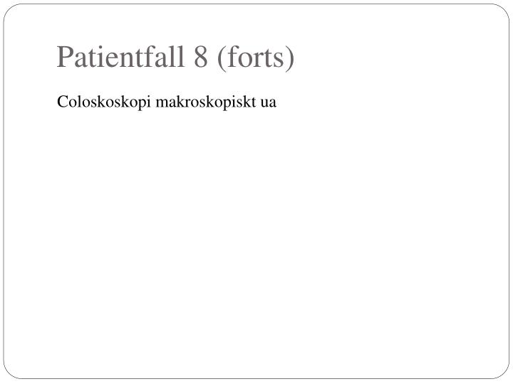 Patientfall 8 (forts)
