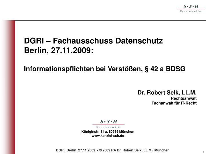 dgri fachausschuss datenschutz berlin 27 11 2009 informationspflichten bei verst en 42 a bdsg n.